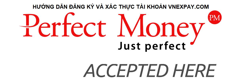 Perfect Money là gì - Hướng dẫn cách đăng ký và xác minh tài khoản tại Vnexpay.com
